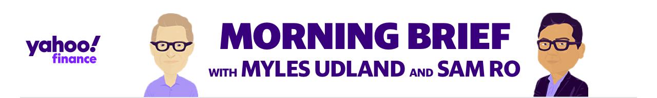 Yahoo Finance Morning Brief withh Myles Udland and Sam Ro